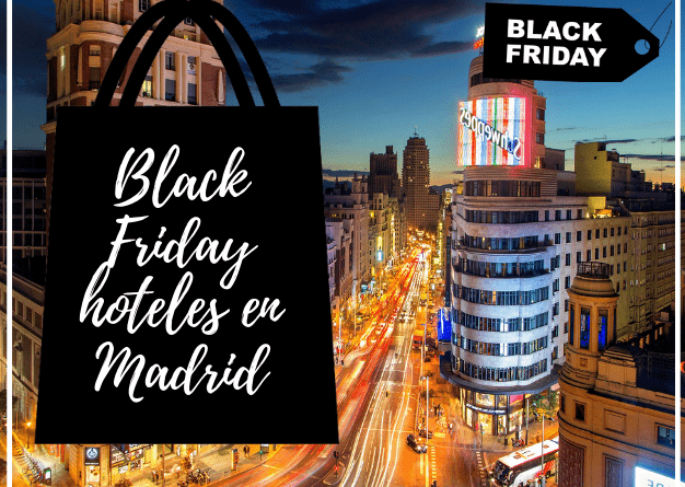 Black Friday hoteles en Madrid