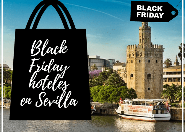 Black Friday Hoteles en Sevilla